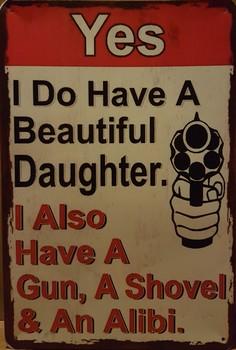 Beautiful daughter shovel gun alibi metalen wandbord  30 x 20 cm