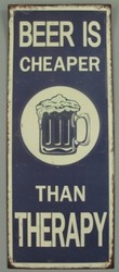 Bier cheaper than therapy  48 x 19 cm