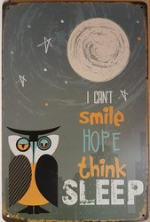 I can't smile hope thing sleep uil wandbord metaal 30 x 20 cm