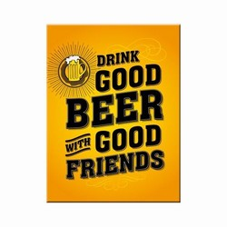 Drink Good beer with good friends magneet 8 x 6 cm