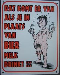 In plaats van bier melk drinkt 25 x 20 cm