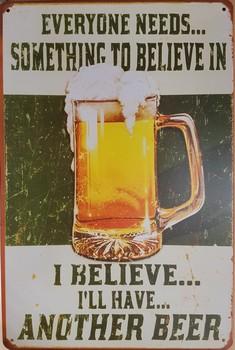 Everybode nees something to believe groen bier metalen