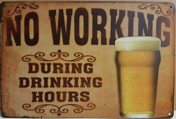 No working during drinking hours metalen bord