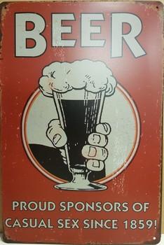 Beer proud sponsor of casual sex metalen reclameplaat  30 x 20 cm