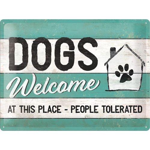 Dogs welcome people tolerated honden metalen reclame