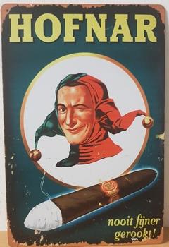 Hofnar nooit fijner gerookt metalen reclamebord wandbo