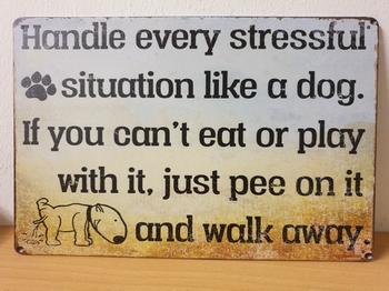 Handle stress like a dog hond honden metalen bord