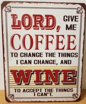Lord give me coffee en wine metalen wandbord