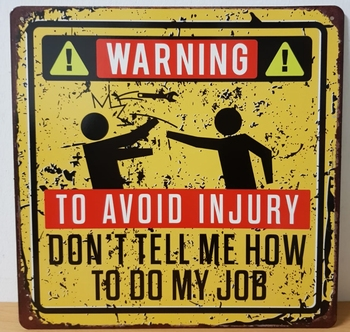 Warning to avoid injury do my job metalen wandbord