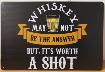 Whiskey worth a shot reclamebord metaal