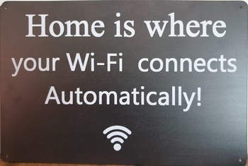 Home where wifi connects reclamebord metaal