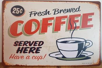 Fresh Coffee Served Here koffie Reclamebord metaal