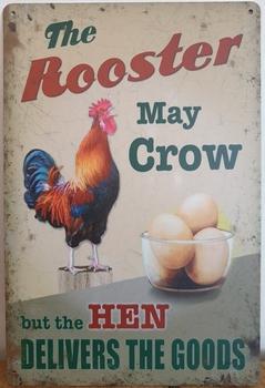 Rooster may crow Reclamebord metaal