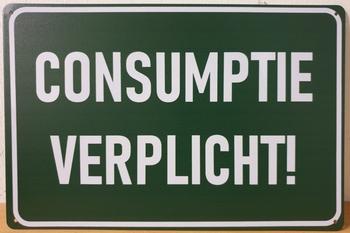 Consumptie Verplicht! reclamebord metaal