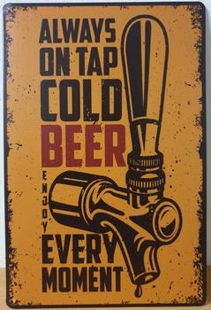 Alway on tap cold beer metalen wandbord