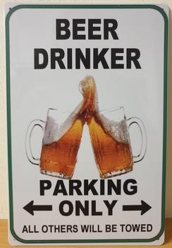 bier drinker Parking Only Reclamebord metaal