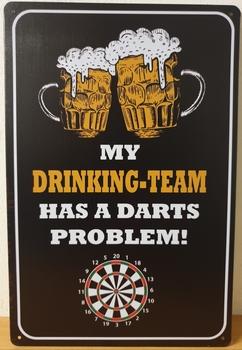 Drinking Team Dart Problem Reclamebord metaal