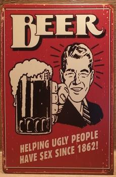Beer helping Ugly People Reclamebord metaal