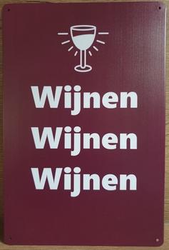 Wijnen Wijnen Wijnen Reclamebord metaal