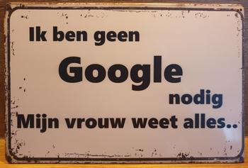 Geen Google Nodig vrouw weet alles Reclamebord metaal