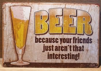 Bier friends not interesting reclamebord metaal 30x20