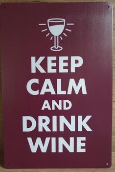 Keep Calm Drink wine Reclamebord metaa