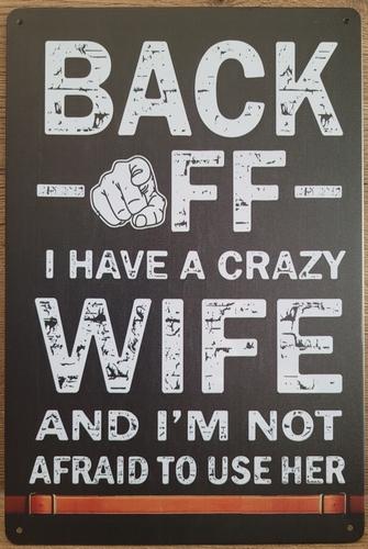 Back off crazy Wife metalen reclamebord