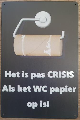 Crisis als het WC papier op is reclamebord van metaal