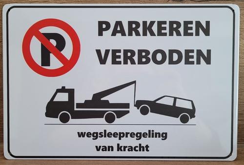 Parkeren verboden wegsleepregeling reclamebord metaal