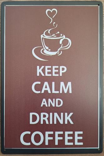 Keep Calm Drink Coffee Koffie reclamebord van metaal
