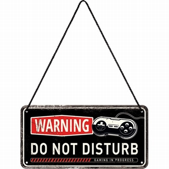 Warning do not disturb gaming hanging sign