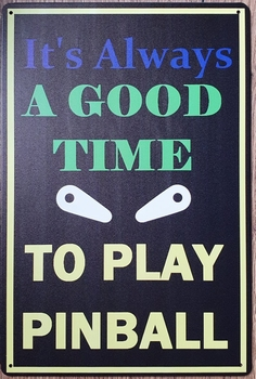 Good time to play pinball flipper reclamebord van metaal