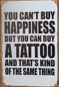 Happiness A tattoo reclamebord van metaal