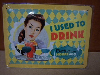 I used to drink reclamebord metaal klein  20 x 15 cm