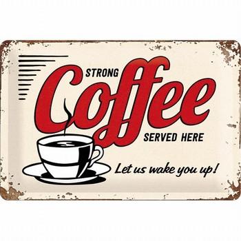 Strong Coffee served here metalen wandbord