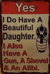 Beautiful daughter shovel gun alibi metalen wandbord