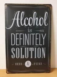 Alcohol is definitely the solution metalen wandbord