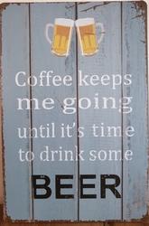 Coffee keeps me going koffie Reclamebord metaal