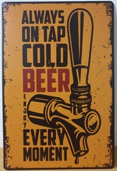 Alway on tap cold beer metalen wandbord