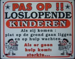 Pas op loslopende kinderen