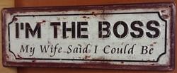 I'm the boss my wive said so metalen wandbord