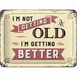 I'm not getting old i'm getting better relief